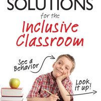 Behavior Solutions for the Inclusive Classroom • A Book Review