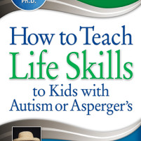 """How to Teach Life Skills to Kids with Autism or Asperger's"" by Jennifer McIlwee Meyers – A Book Review"