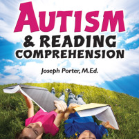 """Autism and Reading Comprehension"" by Joseph Porter, M.Ed. – A Book Review"