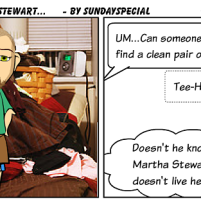 "Sunday Special Comics – ""Martha Stewart Doesn't Live Here!"" – 07-30-2011"