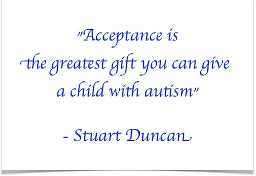 Acceptance is the greatest gift - Stuart Duncan