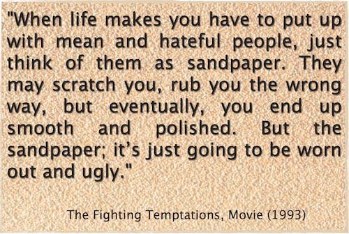 On Life and Sandpaper People – Friday Finish Quote