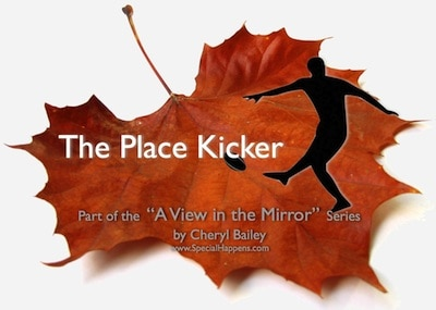 A View in the MIrror: The Place Kicker